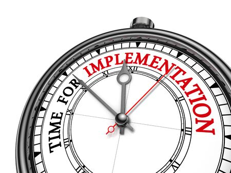 Time for implementation motivation message on concept clock, isolated on white background
