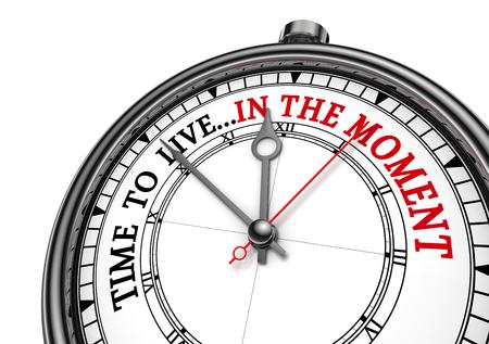 Die Zeit in dem Moment Motivation Uhr zu leben, isoliert auf weißem Hintergrund
