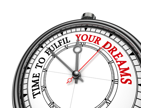 fulfil: Fulfil your dreams motivation message on concept clock, isolated on white background Stock Photo