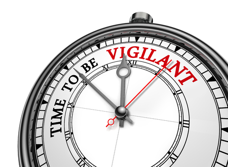 vigilant: Time to be vigilant motivation message on concept clock, isolated on white background