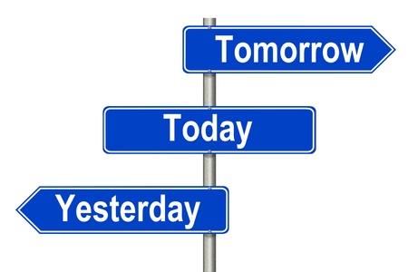 Igår tomorow Idag vägmärke på en vit bakgrund