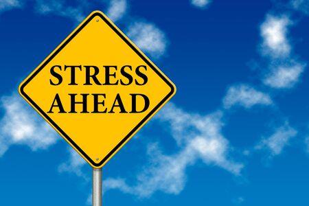 hard work ahead: Stress Ahead traffic sign on a sky background