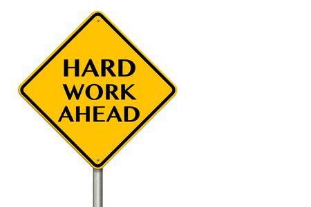 hard work ahead: Hard Work Ahead traffic sign on a white background