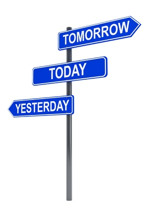Tomorrow, today and yesterday road sign on a white background photo