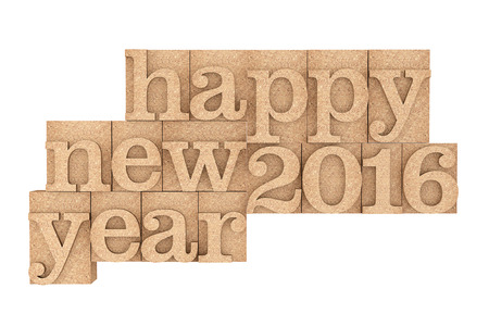 new year cards: Vintage wood type Printing Blocks with Happy New 216 Year Slogan on a white background