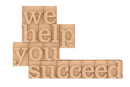 guidance: Vintage wood type Printing Blocks with We Help You Succeed Slogan on a white background