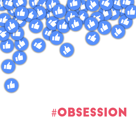 #obsession. Social media icons in abstract shape background with scattered thumbs up. #obsession concept in appealing vector illustration.