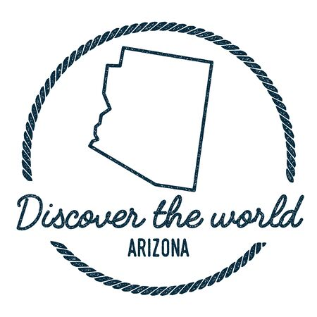 wanderlust: Arizona Map Outline. Vintage Discover the World Rubber Stamp with Arizona Map. Hipster Style Nautical Rubber Stamp, with Round Rope Border. USA State Map Vector Illustration.