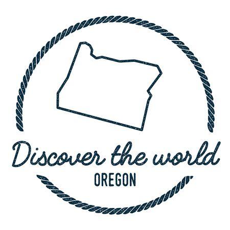 オレゴン マップのアウトライン。ヴィンテージは、オレゴンの地図と世界のゴム印を発見します。流行に敏感なスタイル航海ゴム印、ラウンド ロー
