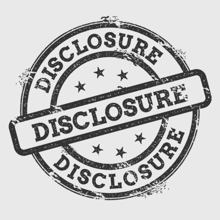 disclosure: Disclosure rubber stamp isolated on white background. Grunge round seal with text, ink texture and splatter and blots, vector illustration.