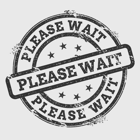 S'il vous plaît attendez timbre en caoutchouc isolé sur fond blanc. Grunge rond joint avec texte, texture d'encre et éclaboussures et taches, illustration vectorielle. Banque d'images - 80606788