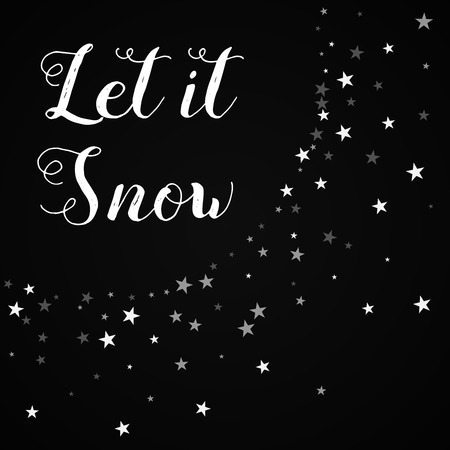 Let it snow greeting card. Random falling stars on black background vector illustration.