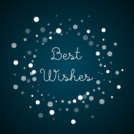 clutter: Best Wishes greeting card. Falling white dots background. Falling white dots on blue background.fine vector illustration. Illustration