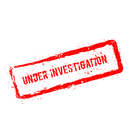 Under Investigation red rubber stamp isolated on white background. Grunge rectangular seal with text, ink texture and splatter and blots, vector illustration.
