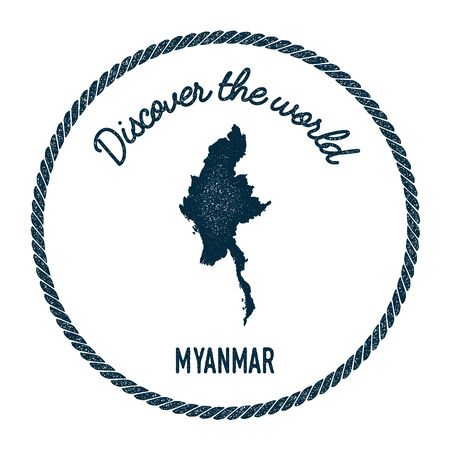 Vintage discover the world rubber stamp with Myanmar map. Hipster style nautical postage stamp, with round rope border. Vector illustration.