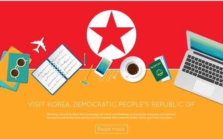 Visit Korea, Democratic Peoples Republic Of concept for your web banner or print materials. Top view of a laptop, sunglasses and coffee cup on Korea, Democratic Peoples Republic Of national flag.