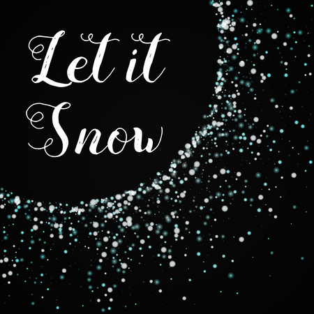 Let it snow greeting card. Amazing falling snow background. Amazing falling snow on black background.cute vector illustration.