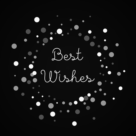 Best Wishes greeting card. Falling white dots background. Falling white dots on black background.fine vector illustration. Ilustração