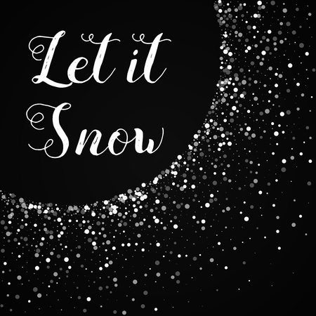 Let it snow greeting card. Random falling white dots background. Random falling white dots on black background.