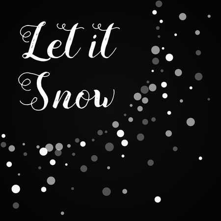 Let it snow greeting card. Falling white dots background. Falling white dots on black background. Cute vector illustration. Illustration