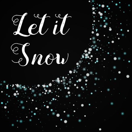 Let it snow greeting card. Beautiful falling snow background, beautiful falling snow on black background cute vector illustration.