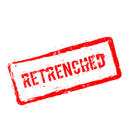 Retrenched red rubber stamp isolated on white background. Grunge rectangular seal with text, ink texture and splatter and blots, vector illustration.