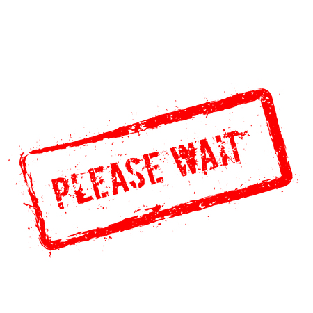 Please wait red rubber stamp isolated on white background. Grunge rectangular seal with text, ink texture and splatter and blots, vector illustration. Banque d'images - 98988124