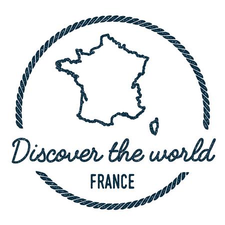 Frankreich Karte Umriss, Vintage entdecken Sie die Welt Stempel mit Frankreich Karte. Nautischer Stempel im Hipster-Stil mit rundem Seilrand. Länderkarte Vektor-Illustration.