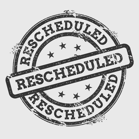 Rescheduled rubber stamp isolated on white background. Grunge round seal with text, ink texture and splatter and blots, vector illustration.