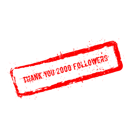 Thank you 2000 followers red rubber stamp isolated on white background. Grunge rectangular seal with text, ink texture and splatter and blots, vector illustration. Illustration