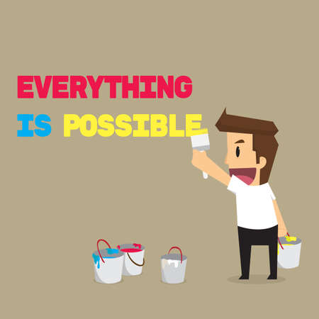yearn: businessman paint message. Everything is possible. vector