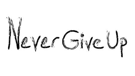 Never give up Motivating hand writing on white background texture template Archivio Fotografico