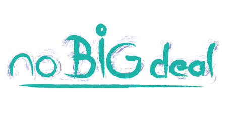 no Big deal hand writing illustration