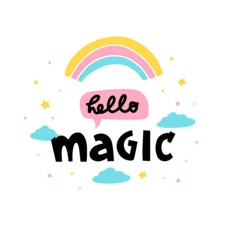 Hello magic hand drawn vector phrase lettering. Hand-drawn inspires and motivates the inscription. Abstract illustration with text on a white background. Stars, dots and clouds design element