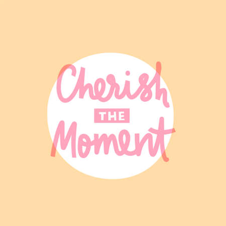 Cherish the moment hand drawn vector phrase lettering. Hand-drawn inspires and motivates the inscription. Abstract illustration with text on a yellow background. Design element  イラスト・ベクター素材