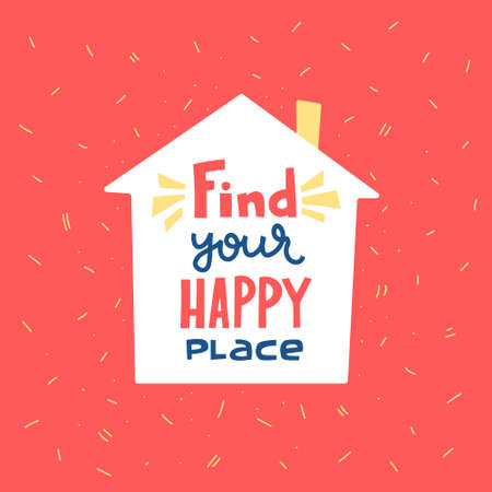 Find your happy place hand drawn vector lettering. Hand-drawn inspires and motivates the inscription. Abstract illustration with text on a red background. Dots and house design element