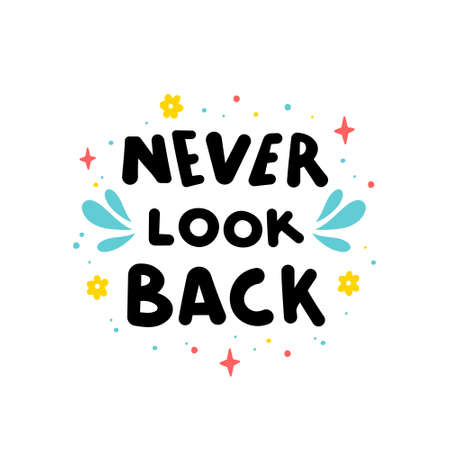 Never look back hand drawn vector phrase lettering. Hand-drawn inspires and motivates the inscription. Abstract illustration with text on a white background. Drops, dots and flowers design element  イラスト・ベクター素材