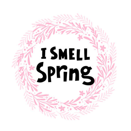 I smell spring hand drawn vector phrase lettering. Hand-drawn inspires   the inscription. Abstract illustration with text on a white background.Twigs,dots,leaves and flowers in a circle design element