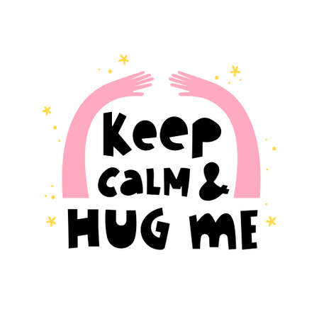 Keep calm and hug me hand drawn vector phrase lettering. Hand-drawn inspires and motivates the inscription. Abstract illustration with text on a white background. Hands, dots and design element  イラスト・ベクター素材
