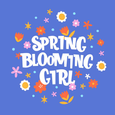 Spring blooming girl hand drawn vector phrase lettering. Hand-drawn inspires and motivates the inscription. Abstract hippie illustration with text on a blue background. Dots and flowers design element