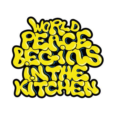 World peace begins in the kitchen go vegan vegetarian phrase graffiti bombing style lettering vegan friendly mascot logo print for clothes t shirt sweatshirt poster sticker patch cartoon graphic.
