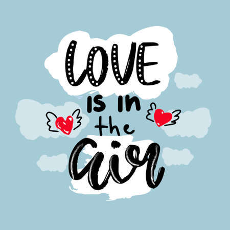 Love is in the air. Hand drawn of a poster or greeting card. Printing house for Valentine's Day. Vector illustration.
