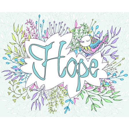 soulful: Inspirational phrase hope framed by flowers. Cold colors. Handmade calligraphy.