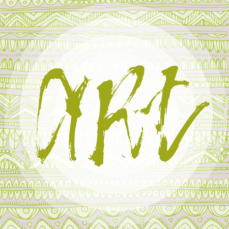 The inscription art on an abstract background. Handmade calligraphy Vector