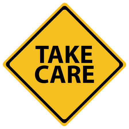 Road sign with a take care concept isolated