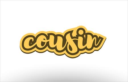 Cousin escrito a mano la escritura de texto caligrafía caligrafía letras blancas negras logotipo blanco postal banner concepto creativo icono diseño plantilla moderna