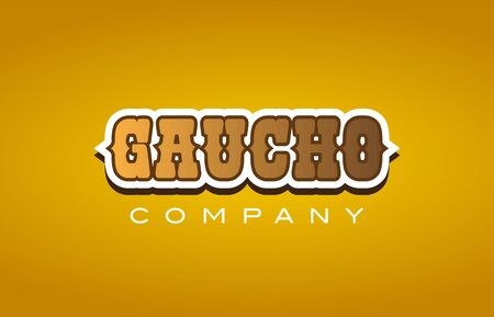 Company western style gaucho text word logo design on yellow background with brown color Illustration