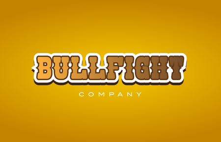 Company western style bullfight bull fight text word logo design on yellow background with brown color