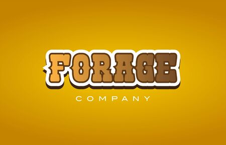 Company western style forage text word logo design on yellow background with brown color
