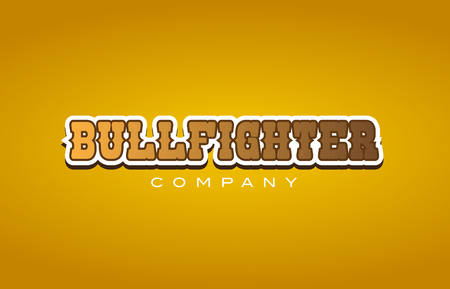 Company western style bullfighter bull fighter text word logo design on yellow background with brown color